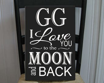 GG I Love You to the Moon and Back Grandmother  Handpainted Wood Sign 16 x 10.5