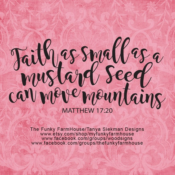 """SVG, & PNG - """"Faith as small as a mustard seed can move Mountains"""""""