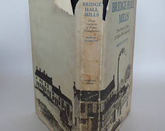Bridge Hall Mills: Three Centuries Of Paper and Cellulose Film Manufacture By Martin Tillmanns (Hardcover)
