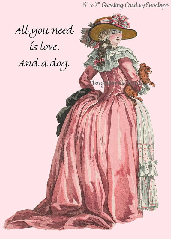 """All You Need Is Love, And A Dog. 5"""" x 7"""" Greeting Card w/Envelope, Pink Lady Card, Marie Antoinette Card, Forgotten Art Cards, Pretty Girl"""