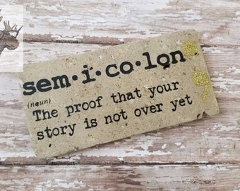 Semicolon inspirational tile