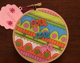 Cool Cool Cool Hand Embroidered Hoop Art