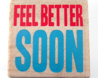 Feel Better Soon - Rubber Stamp - Etsy Shop, Logo, Branding, Packaging, Invitations, Party, Favors, Wedding Gifts