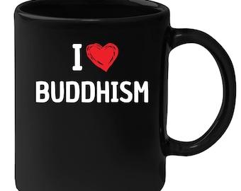 Buddhism - I Love Buddhism 11 oz Black Coffee Mug