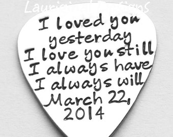 Guitar pick with case - Personalized guitar pick - I loved you yesterday I love you still