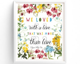 Printable Quotes, Wall Art Prints, Printable Art, Wall Art, Instant Download,  Art Prints, We Loved With A Love, More Than Love