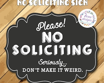 No Soliciting Sign - Don't Make It Weird, Do Not Disturb, Door Hanger Sign, protective dog, do not ring doorbell
