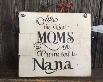 Sign: the best moms get promoted to nanas
