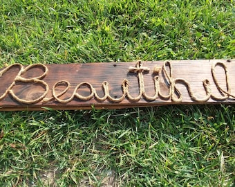 "Wood rope sign ""Beautiful"""