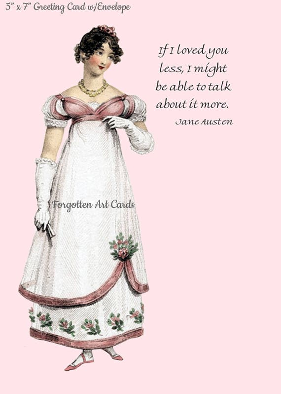 """JANE AUSTEN Jane Austen Card, If I Loved You Less I Might Be Able To Talk About It More, 5"""" x 7"""" Greeting Card w/Envelope, Blank Inside"""