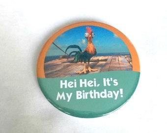 "Moana Hei Hei ""Hei Hei, It's My Birthday!"" Disney Parks Inspired Celebration Button/Badge/Pin"