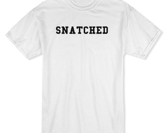 Snatched You Know You Are Men's White T-shirt