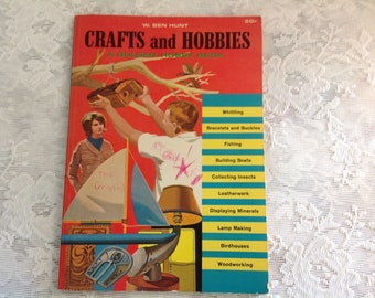 Crafts and Hobbies A Golden Hobby Book by W Ben Hunt 1964