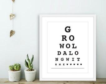 Grow Old Along With Me -  Eye Chart Wall Art - Eye Chart Print  - Love Wall Art - Love Eye Chart - Bedroom Wall Art