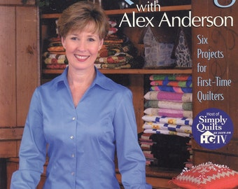 Start Quilting with Alex Anderson - 2nd Edition