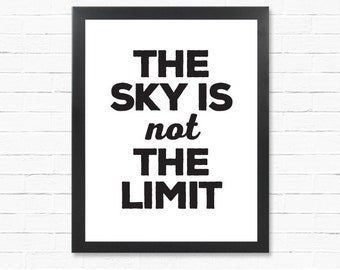 Typography Poster - Sky Poster-  Download Poster - The Sky Is Not The Limit - Digital Print  - Poster Art- Instant Download Type Poster