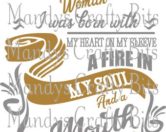 Digital file SVG and DXF I am November  Woman I was Born With My Heart On My Sleeve and Fire in My Soul