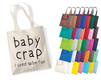 Baby Crap I Used To Be Fun Tote Bag Shopper Baby Changing Bag Handbag Secret Santa Xmas Gift Tumblr Pintrest
