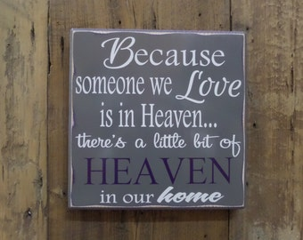 Heaven Sign, Sympathy Sign, Memorial Sign, Because someone we love is in heaven there's a little bit of heaven in our home, Custom wood sign