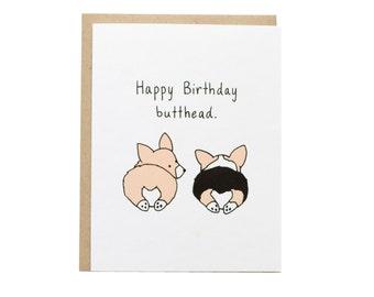 Happy Birthday Butthead Card, Corgi Butt, Corgi Dog Card, Corgi Birthday Card, Funny Birthday, Tricolor, Cute Birthday Card, Best Friend