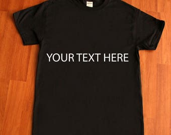 Custom Shirt- you decide on what its on it!