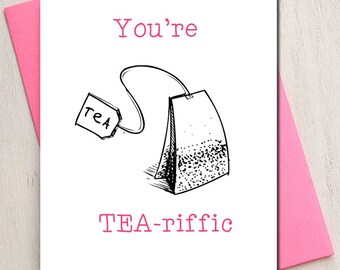 Mothers Day, Love Card, Mum, Tea, Tea-riffic, Mom, Mum Card, Birthday Card, Instant Download, DIY printable, Mothers, Fun, Comedy