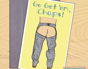 Go Get 'em Chaps, encouragement funny blank card