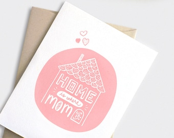 Birthday Card for Mom - Home is Where Mom Is - Handmade Mother's Day Card, House Illustration - Peachy Pink Recycled Card