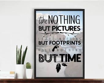 Take Nothing But Pictures Digital Wallart Printable
