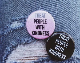 "Treat People With Kindness - 1.25"" Pinback Button/Badge - Harry Styles"