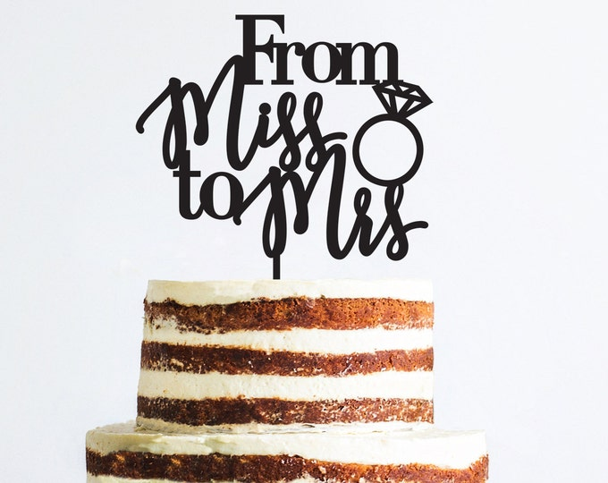 Bridal Shower Cake Topper- From Miss to Mrs Cake Topper