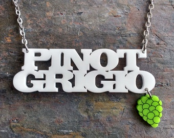 Pinot Grigio wine & grape necklace - Laser cur acrylic word necklace.