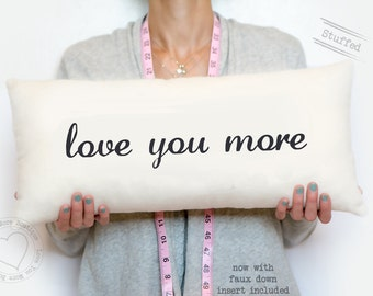 love you more pillow, decorative throw, mother's day gift, valentine's day gift, personalized pillow, pillow with words, throw pillow
