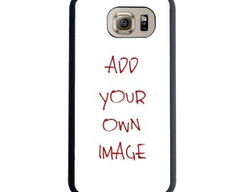 Add Your Own Photo Or Design Case For The Samsung Galaxy S4, S5, S6, S6 Edge, S7, S7 Edge, S8 or S8 Plus.