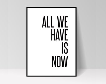 "Inspirational ""All we have is now"""