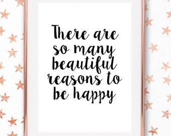There are so many beautiful reasons to be happy - Monochrome Quote/Home Print