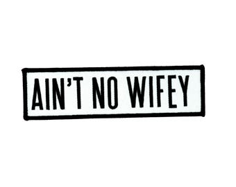 """5.4"""" AINT NO WIFEY iron on patch anti conversation Embroidered patch, applique motif, Feminist patch, grunge patch, rebellious"""