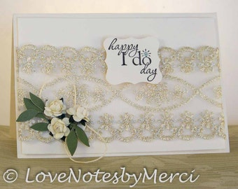 Wedding Day Card, Elegant Wedding Card, Handmade Card, Greeting Card, Ivory and Gold Card, Lace and Roses Card, Handcrafted Card, Happy I do