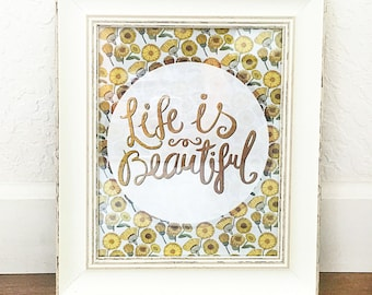 Inspirational Art Print - Life Is Beautiful for Your Home Decor – 8 x 10 or 11 x 14 Poster