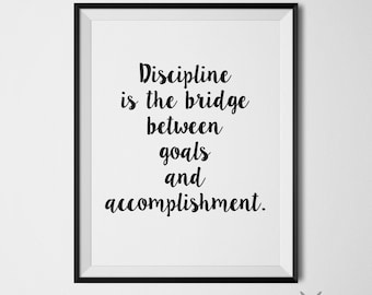 Discipline is The Bridge Between Goals and Accomplishment Inspiration Quote Office Decor Positive Quotes Motivational Poster Office Wall Art