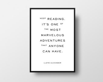 Keep reading, Lloyd Alexander, Literary Art, Minimalist Art, Writer Gift, Reader Gift, Quote Print,  Author Quote, Motivational Quote