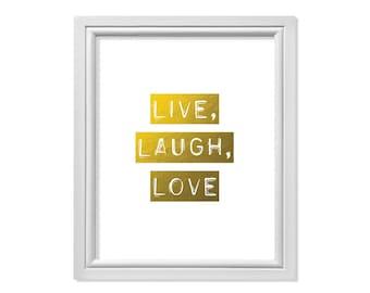 Live Laugh Love Wall Art, Live Laugh Love, Live Laugh Love Sign, Live Laugh Love Print, Typography Print, Faux Gold Foil Print