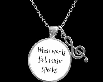 Music Gift Necklace, Inspirational Treble Clef When Words Fail Music Speaks Musical Band Artist Gift Charm Necklace