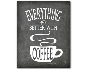 Everything gets better with coffee - Kitchen Wall Art - typography Word Art Print - coffee cup - chalkboard look - coffee lovers wall decor