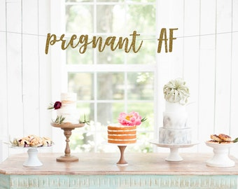 Pregnant AF Banner, Baby Shower Banner, Pregnancy Announcement Banner, Gender Reveal Party, Baby Shower Decor, Funny Baby Shower Banner
