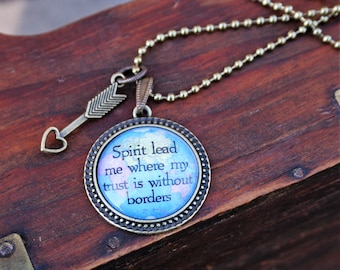 Spirit Lead Me Where My Trust is Without Borders Pendant Necklace