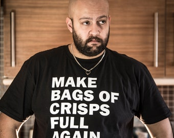 Make Bags of Crisps Full Again T-Shirt |
