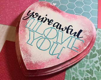 """Clearance - """"You're Awful, I Love You"""" - Wooden Heart Inspired by Ludo"""