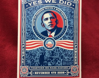 President Barack Obama : YES WE DID hope sticker Shepard Fairey