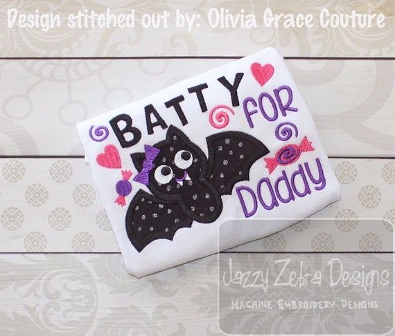Batty for Daddy saying appliqué embroidery design - bat appliqué design - daddy appliqué design - halloween appliqué design - girl appliqué